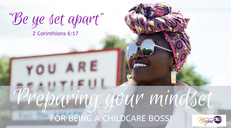 """""""Be ye set apart"""" – preparing your mindset for being a childcare boss!"""