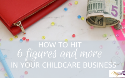 How to hit 6 figures and more in your childcare business
