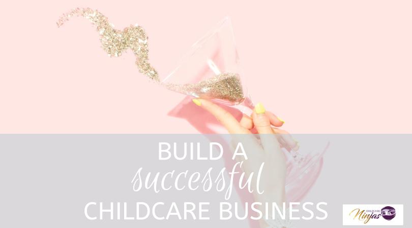 build a successful childcare business - Childcare Ninjas