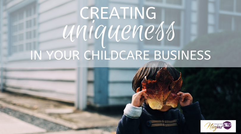 How to create uniqueness in your childcare business