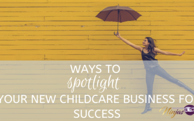 Ways to spotlight your new childcare business for success