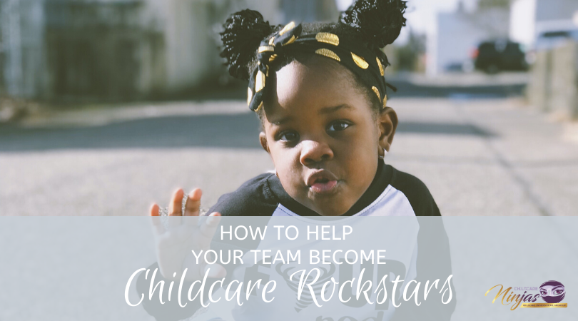 help your team become childcare rockstars