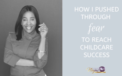 Fear: How I pushed through to reach childcare success