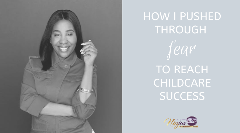 How I pushed through to reach childcare success