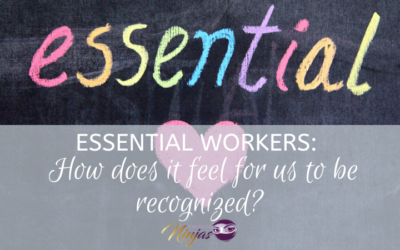 Essential workers: How does that feel for us?