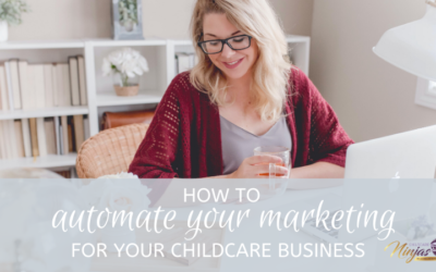 How to automate your marketing for your childcare biz
