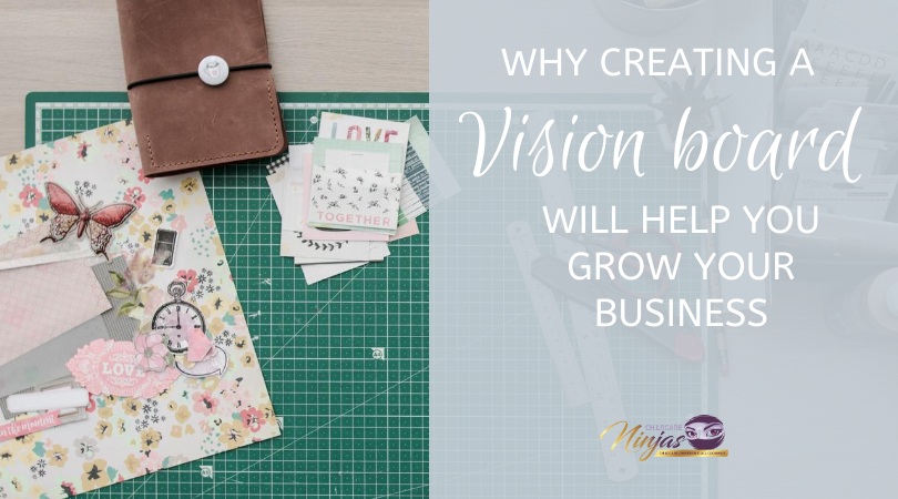 Vision board – why creating one will help you grow your business