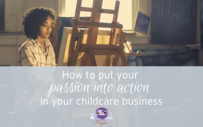 How to put your passion into action inside your childcare business