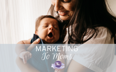 Marketing to Moms as a Childcare Business Owner