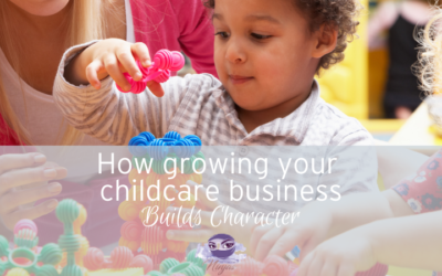 Mindset: How growing your childcare business builds character