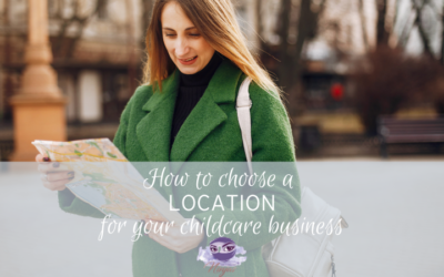 How to choose a location for your childcare business