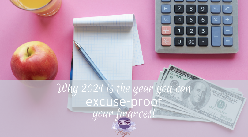 Why 2021 is the year you can excuse-proof your finances!