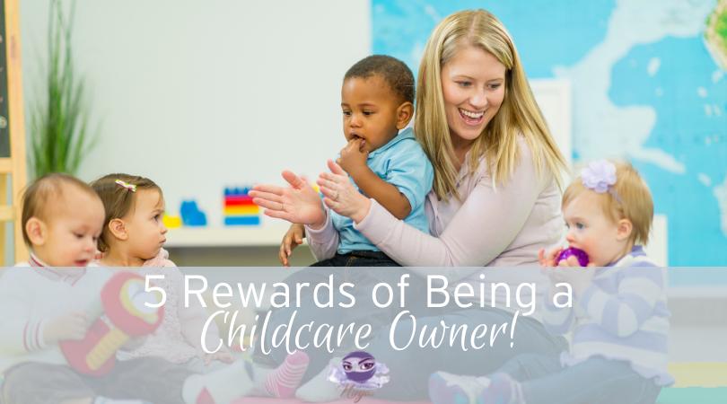 childcare business owner rewards