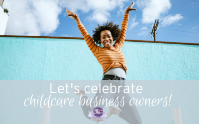 Let's celebrate childcare business owners!