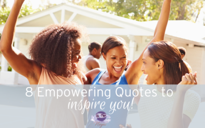 8 Empowering Quotes from Phenomenal Women to Inspire You!