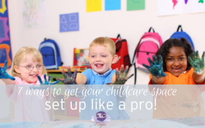 7 ways to get your childcare space set up like a pro!