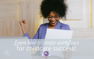 Create a workflow for success in your childcare business!
